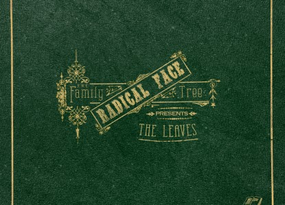 Radical Face – The Family Tree: The Leaves