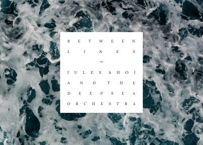 Jules Ahoi & The Deepsea Orchestra – Between Lines