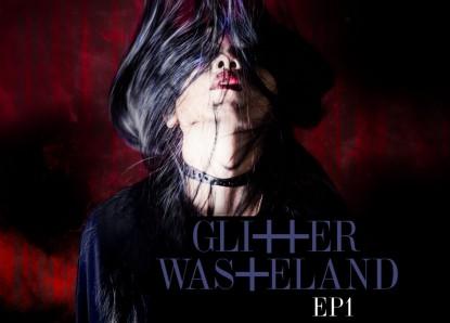 Glitter Wasteland – EP1