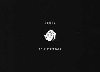 Noah Kittinger – Bloom
