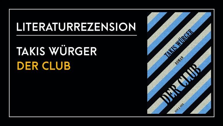 Takis Würger - Der Club - Ahoimag