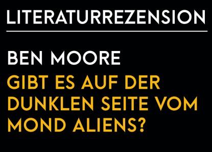 Ben Moore – Gibt es auf der dunklen Seite vom Mond Aliens?
