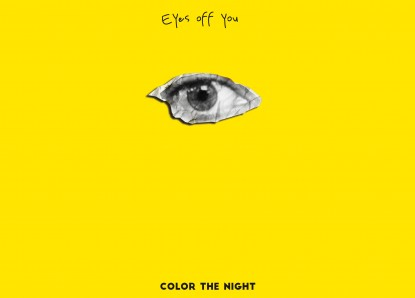 "Color The Night: Neuer Song ""Eyes Off You"""