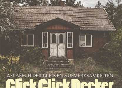 ClickClickDecker – Am Arsch der kleinen Aufmerksamkeiten